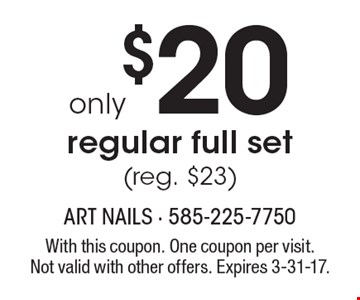 Regular full set only $20 (reg. $23). With this coupon. One coupon per visit. Not valid with other offers. Expires 3-31-17.