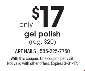 Gel polish only $17 (reg. $20). With this coupon. One coupon per visit. Not valid with other offers. Expires 3-31-17.