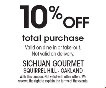 10% OFF total purchase. Valid on dine in or take-out. Not valid on delivery. With this coupon. Not valid with other offers. We reserve the right to explain the terms of the events.