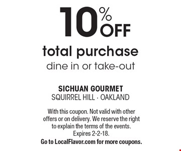 10% off total purchase. Dine in or take-out. With this coupon. Not valid with other offers or on delivery. We reserve the right to explain the terms of the events. Expires 2-2-18. Go to LocalFlavor.com for more coupons.