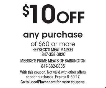 $10 OFF any purchase of $60 or more. With this coupon. Not valid with other offers or prior purchases. Expires 6-30-17. Go to LocalFlavor.com for more coupons.