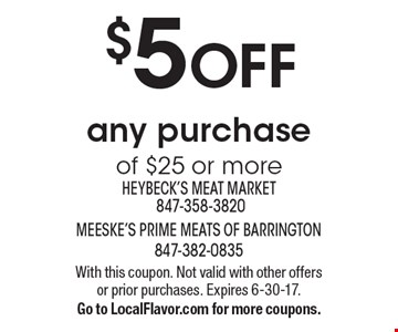 $5 OFF any purchase of $25 or more. With this coupon. Not valid with other offers or prior purchases. Expires 6-30-17.Go to LocalFlavor.com for more coupons.