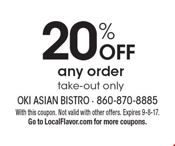 20% OFF any order take-out only. With this coupon. Not valid with other offers. Expires 9-8-17. Go to LocalFlavor.com for more coupons.