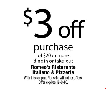 $3 off purchase of $20 or more, dine in or take-out. With this coupon. Not valid with other offers.Offer expires 12-9-16.