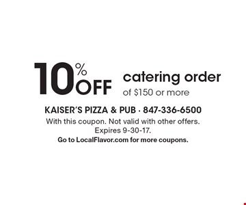10% Off catering orderof $150 or more. With this coupon. Not valid with other offers. Expires 9-30-17.Go to LocalFlavor.com for more coupons.