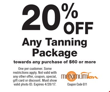 20% OFF Any Tanning Package, towards any purchase of $60 or more. One per customer. Some restrictions apply. Not valid with any other offer, coupon, special, gift card or discount. Must show valid photo ID. Expires 4/28/17.