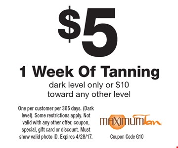 $5 1 Week Of Tanning dark level only or $10 toward any other level. One per customer per 365 days. (Dark level). Some restrictions apply. Not valid with any other offer, coupon, special, gift card or discount. Must show valid photo ID. Expires 4/28/17.