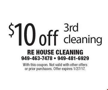 $10 off 3rd cleaning. With this coupon. Not valid with other offersor prior purchases. Offer expires 1/27/17.