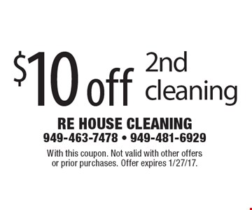 $10 off 2nd cleaning. With this coupon. Not valid with other offersor prior purchases. Offer expires 1/27/17.