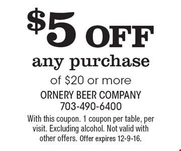 $5 OFF any purchase of $20 or more. With this coupon. 1 coupon per table, per visit. Excluding alcohol. Not valid with other offers. Offer expires 12-9-16.