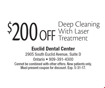$200 Off Deep Cleaning With Laser Treatment. Cannot be combined with other offers. New patients only. Must present coupon for discount. Exp. 5-31-17.