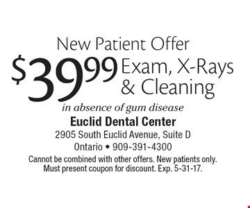 New Patient Offer - $39.99 Exam, X-Rays & Cleaning in absence of gum disease. Cannot be combined with other offers. New patients only. Must present coupon for discount. Exp. 5-31-17.