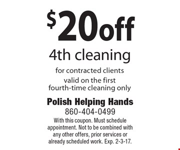 $20 off 4th cleaning for contracted clients. Valid on the first fourth-time cleaning only. With this coupon. Must schedule appointment. Not to be combined with any other offers, prior services or already scheduled work. Exp. 2-3-17.