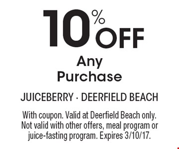 10% Off Any Purchase. With coupon. Valid at Deerfield Beach only. Not valid with other offers, meal program or juice-fasting program. Expires 3/10/17.