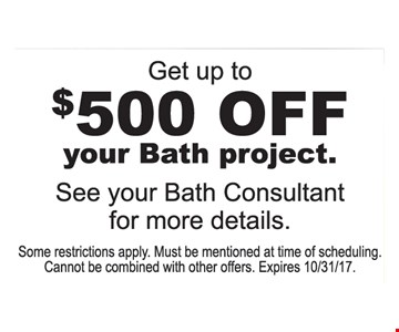 Get Up to $500 Off Your Bath Project.