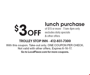 $3 Off lunch purchase of $15 or more - 11am-4pm only excludes daily specials& other offers. With this coupon. Take-out only. ONE COUPON PER CHECK. Not valid with other offers. Expires 6-16-17. Go to LocalFlavor.com for more coupons.