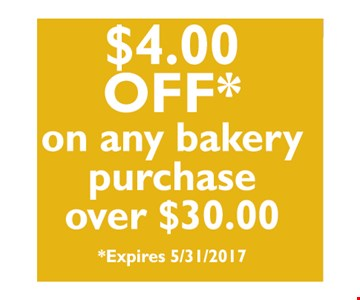$4.00 Off on any bakery purchase over $30.00