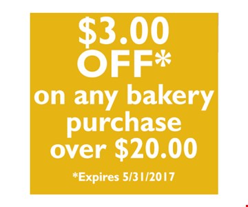 $3.00 Off on any bakery purchase over $20.00