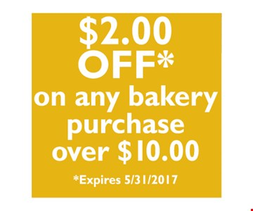 $2.00 Off on any bakery purchase over $10.00