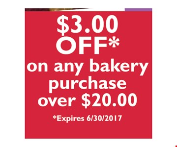 $3 off any bakery purchase over $20