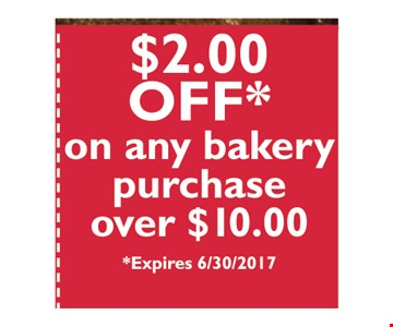 $2 off any bakery purchase over $10