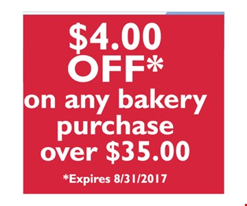 $4.00 off on any bakery purchase over $35.00