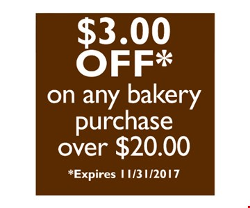 $3 off on any bakery purchase of $20 or more