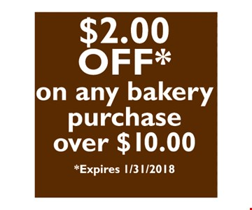 $2 Off on any bakery purchase over $10