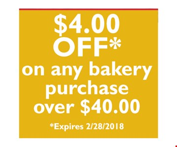 $4.00 Off on any bakery purchase over $40.00
