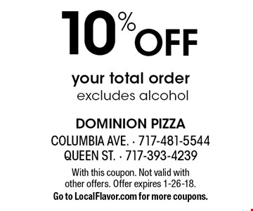 10% Off your total order excludes alcohol. With this coupon. Not valid with 