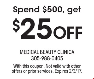Spend $500, Get $25 Off. With this coupon. Not valid with other offers or prior services. Expires 2/3/17.