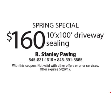 SPRING Special! $160 10'x100' driveway sealing. With this coupon. Not valid with other offers or prior services. Offer expires 5/26/17.