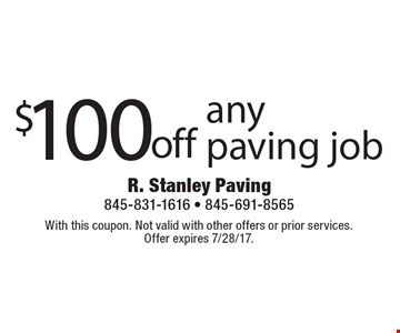 $100 off any paving job. With this coupon. Not valid with other offers or prior services. Offer expires 7/28/17.