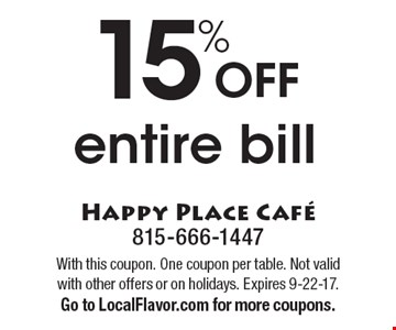 15% Off entire bill. With this coupon. One coupon per table. Not valid with other offers or on holidays. Expires 9-22-17.Go to LocalFlavor.com for more coupons.