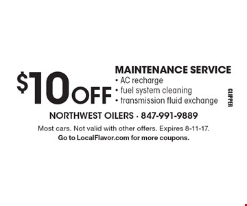 $10 OFF MAINTENANCE SERVICE - AC recharge - fuel system cleaning - transmission fluid exchange. Most cars. Not valid with other offers. Expires 8-11-17. Go to LocalFlavor.com for more coupons.