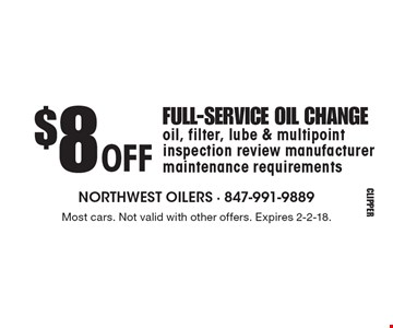$8 OFF FULL-SERVICE OIL CHANGE. Oil, filter, lube & multipoint inspection review manufacturer maintenance requirements. Most cars. Not valid with other offers. Expires 2-2-18.