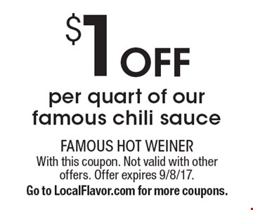 $1 off per quart of our famous chili sauce. With this coupon. Not valid with other offers. Offer expires 9/8/17. Go to LocalFlavor.com for more coupons.