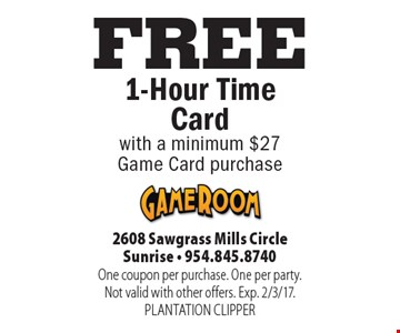 FREE 1-Hour Time Card with a minimum $27 Game Card purchase. One coupon per purchase. One per party.Not valid with other offers. Exp. 2/3/17. PLANTATION CLIPPER