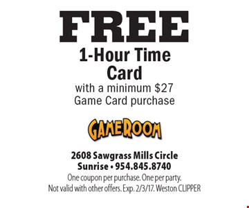 FREE 1-Hour Time Card with a minimum $27 Game Card purchase. One coupon per purchase. One per party. Not valid with other offers. Exp. 2/3/17. Weston CLIPPER