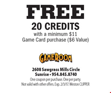 FREE 20 CREDITS with a minimum $11Game Card purchase ($6 Value). One coupon per purchase. One per party.Not valid with other offers. Exp. 2/3/17. Weston CLIPPER