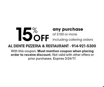 15% Off any purchase of $100 or more. Including catering orders. With this coupon. Must mention coupon when placing order to receive discount. Not valid with other offers or prior purchases. Expires 3/24/17.