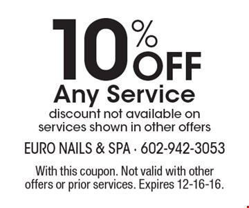 10% Off Any Service. Discount not available on services shown in other offers. With this coupon. Not valid with other offers or prior services. Expires 12-16-16.