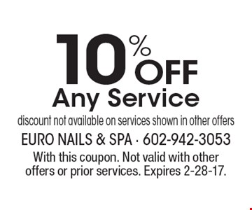 10% Off Any Service. discount not available on services shown in other offers. With this coupon. Not valid with other offers or prior services. Expires 2-28-17.