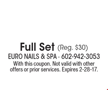$22.99 Full Set (Reg. $30). With this coupon. Not valid with other offers or prior services. Expires 2-28-17.