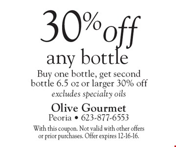 30% off any bottle Buy one bottle, get second bottle 6.5 oz or larger 30% off excludes specialty oils. With this coupon. Not valid with other offers or prior purchases. Offer expires 12-16-16.