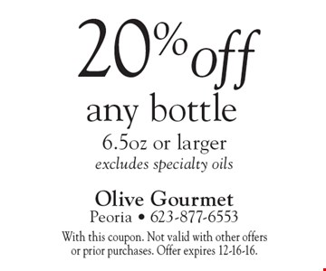 20% off any bottle 6.5oz or larger excludes specialty oils. With this coupon. Not valid with other offers or prior purchases. Offer expires 12-16-16.
