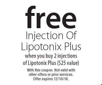 Free Injection Of Lipotonix Plus when you buy 2 injections of Lipotonix Plus ($25 value). With this coupon. Not valid with other offers or prior services. Offer expires 12/16/16.