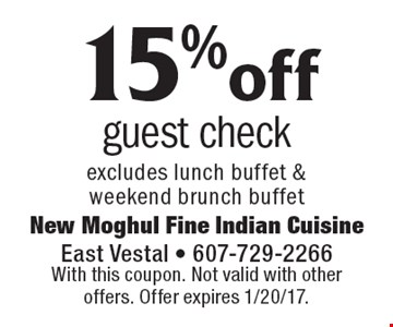 15%off guest check excludes lunch buffet & weekend brunch buffet. With this coupon. Not valid with other offers. Offer expires 1/20/17.