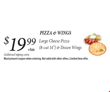 Pizza & wings. $19.99 +tax Large Cheese Pizza (8-cut 14