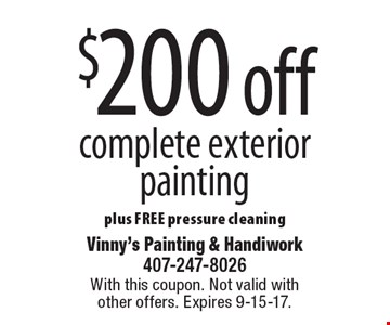 $200 off complete exterior painting plus FREE pressure cleaning. With this coupon. Not valid with other offers. Expires 9-15-17.